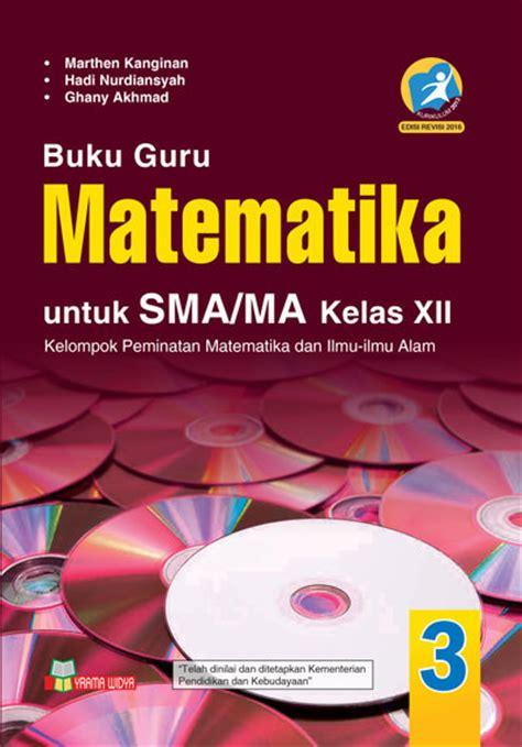 Buku Guru Matematika Smama Kelas X K 13 Revisi buku guru matematika sma ma kelas xii peminatan k 13 rev