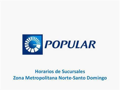 sucursales de banco popular horarios de sucursales banco popular zona metro norte