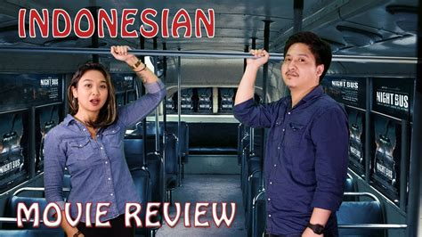 film night bus review night bus indonesian movie review eps 22 youtube