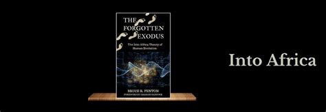 the forgotten exodus the into africa theory of human evolution books new book the forgotten exodus the into africa theory of