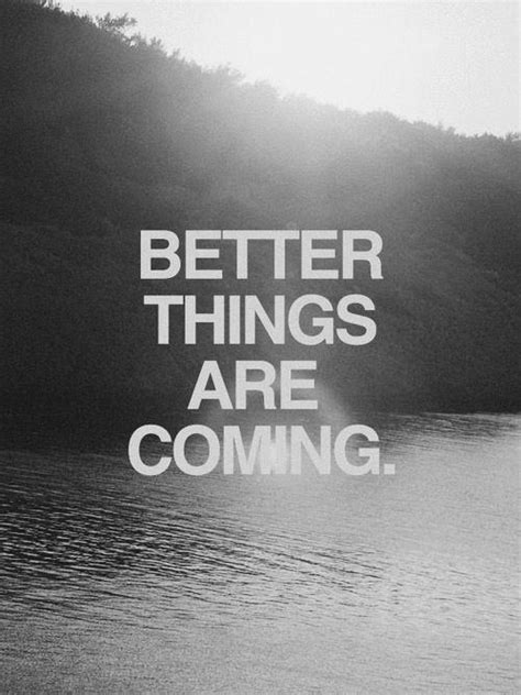 quote text quotes words new year better things coming