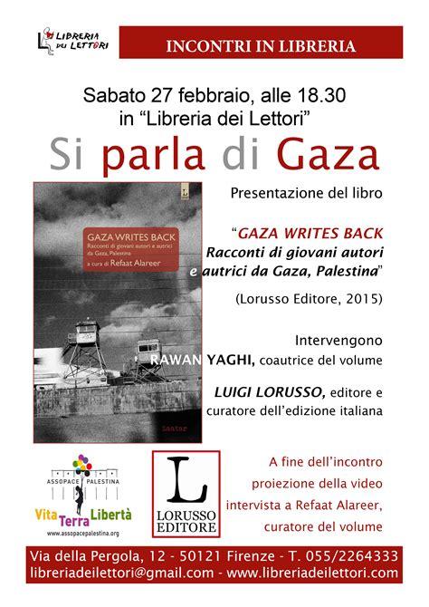 libro no one writes to firenze 27 febbraio presentazione libro gaza writes back assopace palestina