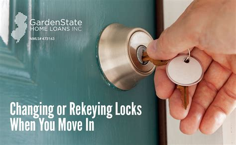 should you change the locks when you buy a house changing or rekeying locks when you move in garden state home loans