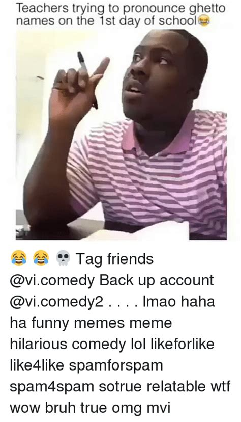 Meme Account Names - 25 best memes about ghetto names ghetto names memes