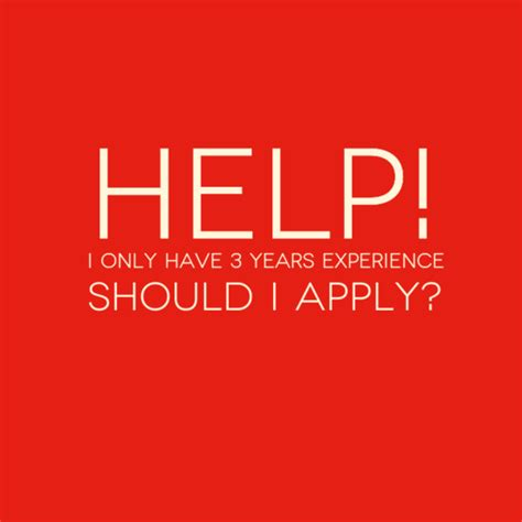 Mba After 3 Years Work Experience by Help I Only 3 Years Experience Should I Apply Go