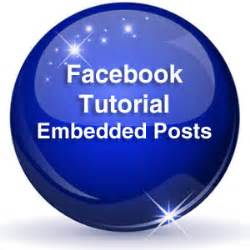 website tutorial embedded facebook rolls out embed post function to all