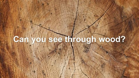 how to do woodwork wood you can see through