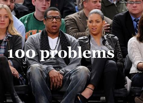 Jay Z 100 Problems Meme - 100 problems
