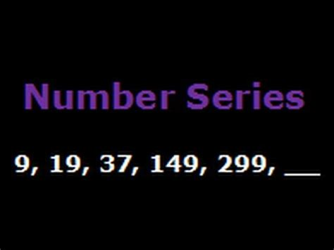 number pattern youtube number series and pattern 9 19 37 149 299