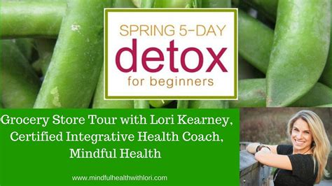 Grocery Store Detox by Grocery Store Tour With Lori Kearney For 2017 5 Day