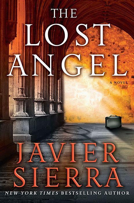 libro el angel the javier sierra el 193 ngel perdido el libro ediciones