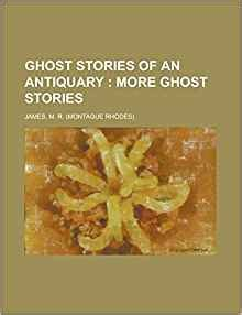 Ghost Stories Of An Antiquary Volume 1 1 ghost stories of an antiquary volume 2 m r