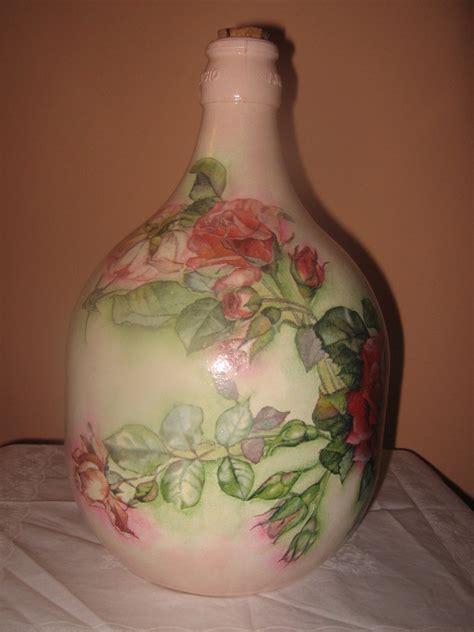 tutorial decoupage su damigiane di vetro damigiana con rose per la casa e per te decorare casa
