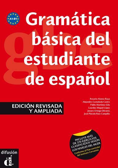 gramatica basica del estudiante 8484437264 gram 225 tica b 225 sica del estudiante de espa 241 ol version espagnole