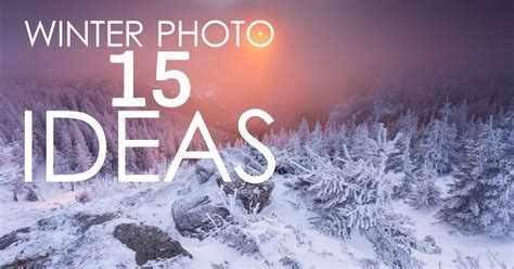 landscape photography  winter photography ideas blog