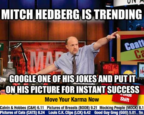 Mitch Hedberg Memes - mitch hedberg is trending google one of his jokes and put it on his picture for instant success