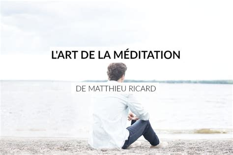 L Art De La M 233 Ditation De Matthieu Ricard Les Defis Des