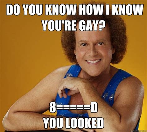 Your Gay Meme - do you know how i know you re gay 8 d you looked