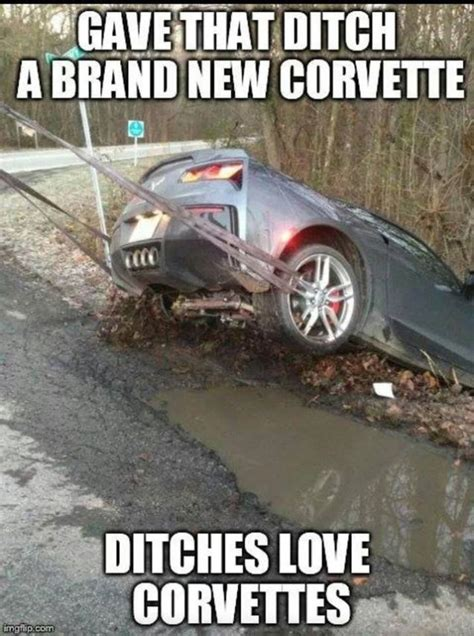 New Love Memes - ditches love corvettes is the best new 2014 corvette meme