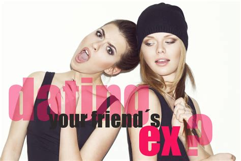 8 Tips For Dating Your Friends Ex by For Dating Your Friend S Ex
