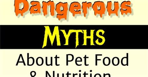 9 Diet Myths You Can Happily Ignore by Pets N More 10 Top Dangerous Myths About Pet Food And