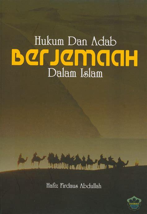 Hukum Dalam Islam hukum dan adab berjemaah dalam islam perniagaan jahabersa