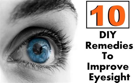 10 diy remedies to improve eyesight diy health remedy