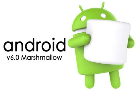 android version 6 0 android 6 0 marshmallow was just pushed to a bunch of