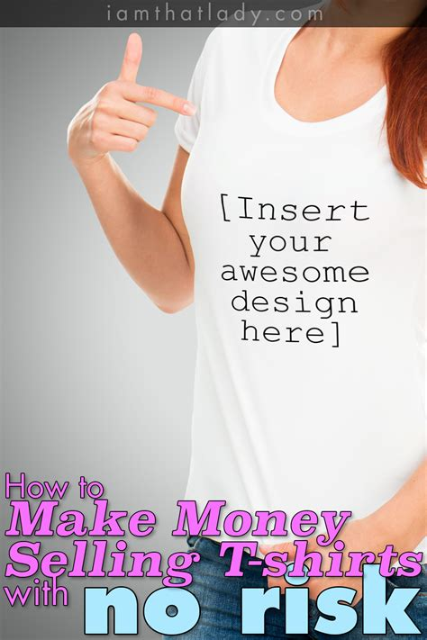 Can You Make Money Selling T Shirts Online - make money selling t shirts with no risk lauren greutman