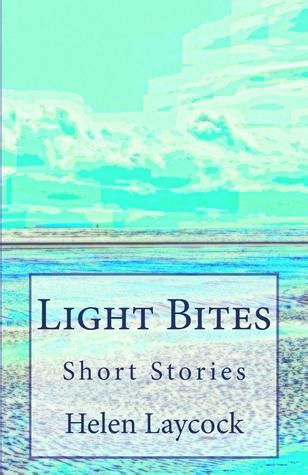 Light Bites by Light Bites By Helen Laycock