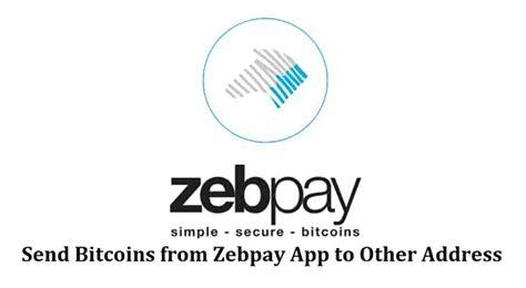 bitcoin zebpay send bitcoins from zebpay app to other bitcoin address
