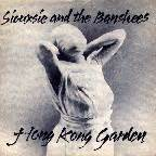 Hong Kong Garden Lyrics by Siouxsie And The Banshees Discography