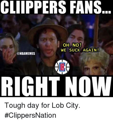 We Suck Again Meme - 25 best memes about tough day tough day memes
