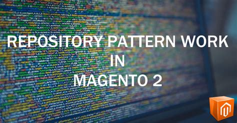 repository pattern performance how does repository pattern work in magento 2 magenticians