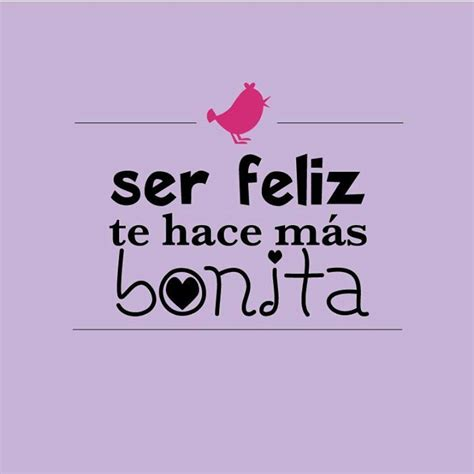 feliz d 237 a on pinterest frases mother s day and frases de soy feliz soy feliz quotes frases reflexiones