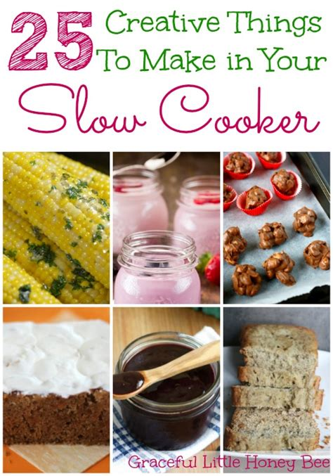 25 creative things to make in your slow cooker graceful little honey bee