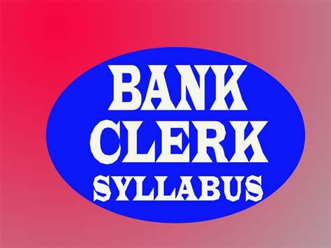 bank clerk bank clerk syllabus examchoices in