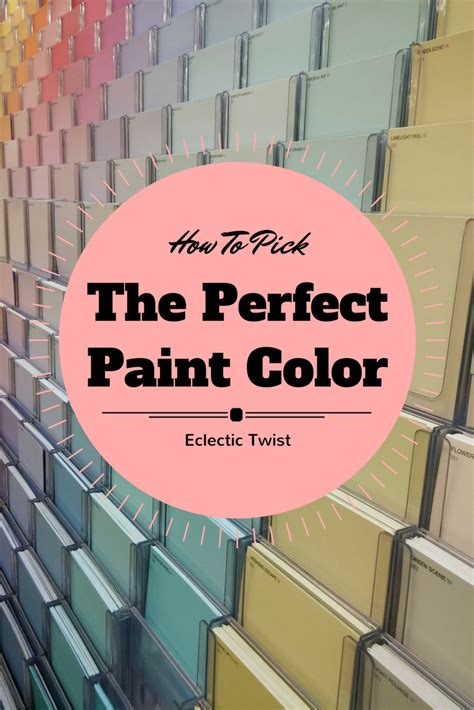 perfect paint how to pick the perfect paint color an eclectic twist