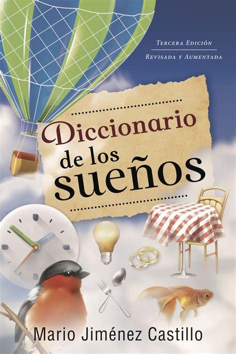 diccionario de los sue 241 os por an 243 nimo diccionario de los sue os significado de los sue os llewellyn worldwide diccionario de los