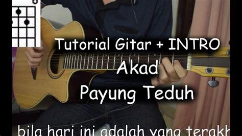 tutorial belajar gitar youtube belajar gitar akad payung teduh youtube