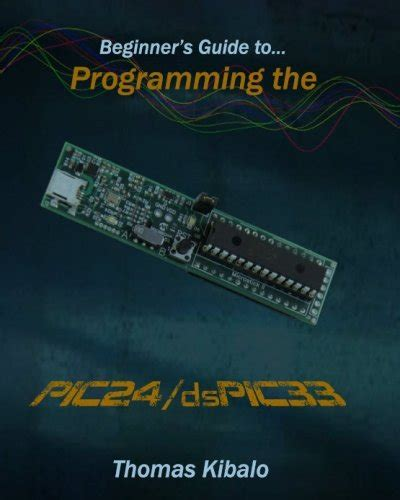 the beginner s guide to c books 9781468152630 beginner s guide to programming the pic24