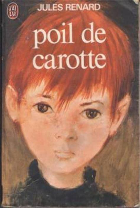 poil de carotte de b00dozz7w4 poil de carotte de jules renard bouquins quand je pense 224 tous les livres qu il me reste 224