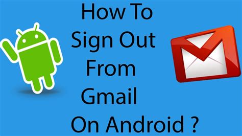 how to sign out of on android how to sign out from gmail in android phone 2016