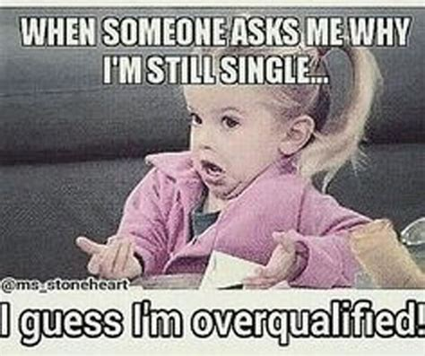 Funny Memes About Being Single - wisdom from a single girl on valentine s day her cus