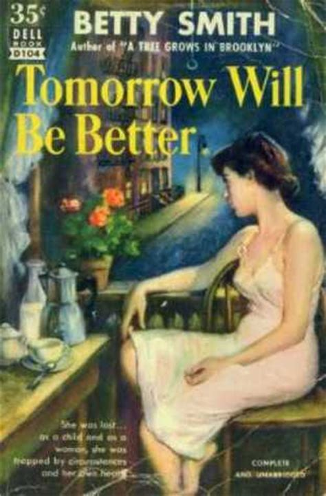 betty s books tomorrow will be better by betty smith reviews