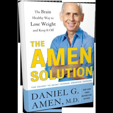 weight loss starts in your brain a clinically proven 6 to 12 week program with self discovery tools and experiments to lose weight naturally books 24 best images about dr daniel amen on