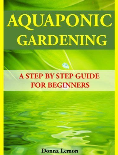 aquaponics an essential step by step guide to aquaponics for beginners books 119 best images about hydroponics on gardens