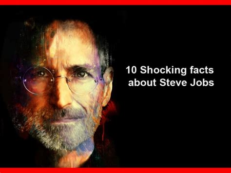 interesting facts steve jobs biography 10 shocking facts about steve jobs