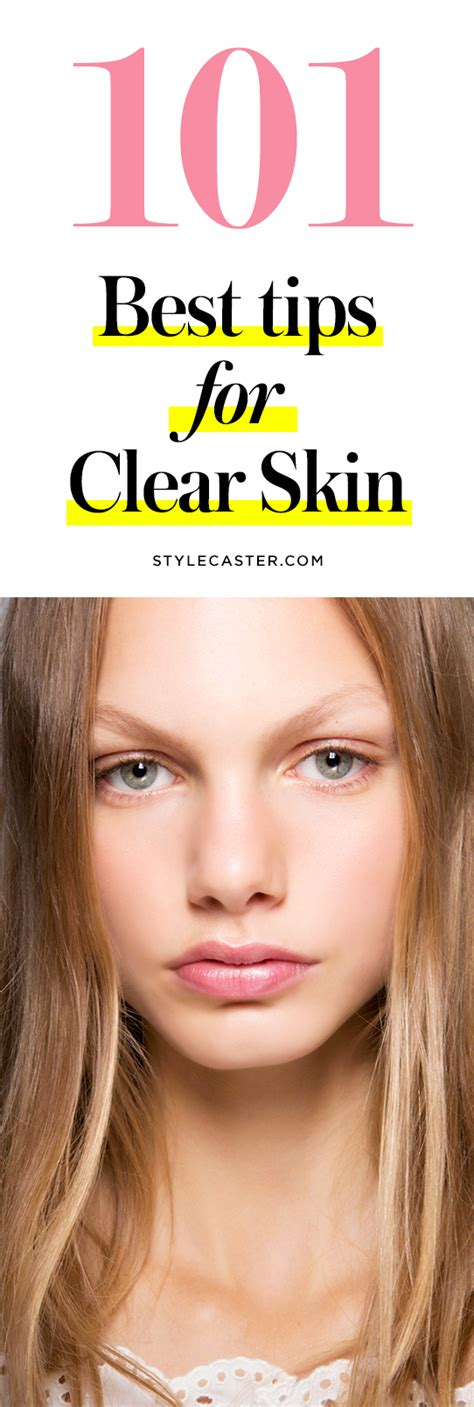 Tips Acne Skin Clear Methods by 101 Best Tips For Clear Skin Stylecaster