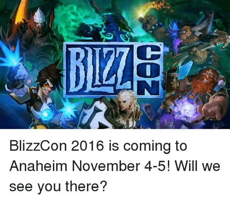 5 New Coming Out On November 13 by Con Blizzcon 2016 Is Coming To Anaheim November 4 5 Will